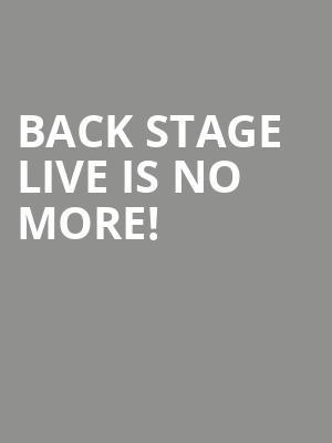 Back Stage Live is no more