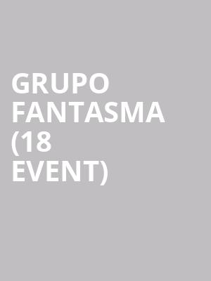 Grupo Fantasma (18+ Event) at Sams Burger Joint