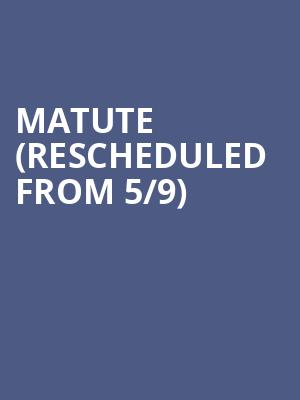 Matute (Rescheduled from 5/9) at The Aztec Theatre