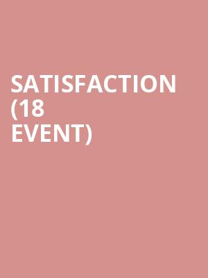 Satisfaction (18+ Event) at Sams Burger Joint