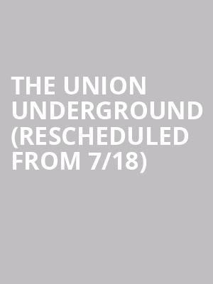 The Union Underground (Rescheduled from 7/18) at The Aztec Theatre