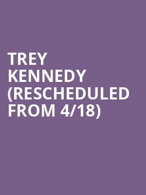 Trey Kennedy (Rescheduled from 4/18) at The Aztec Theatre
