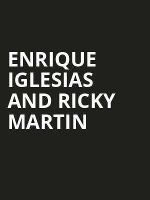 Enrique Iglesias and Ricky Martin, ATT Center, San Antonio